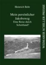 Behr, Heinrich Mein persönlicher Jakobsweg