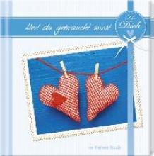 Geschenkbuch - Fr dich, weil du gebraucht wirst - (11 x 11,5)