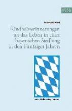 Härtl, Burkhard Kindheitserinnerungen an das Leben in einer bayerischen Siedlung in den Fünfziger Jahren