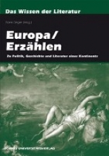 Europa /Erz?hlen. Zu Politik, Geschichte und Literatur eines Kontinents
