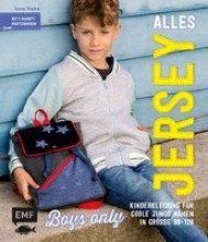 Starke, Lena Alles Jersey - Boys only: Kinderkleidung für coole Jungs nähen