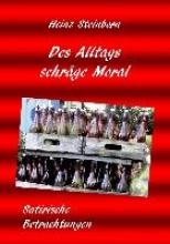 Steinborn, Heinz Des Alltags schrge Moral