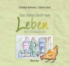 Behrens, Christian Das kleine Buch vom Leben am Niederrhein