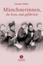 Teibler, Claudia M�nchnerinnen, die lesen, sind gef�hrlich