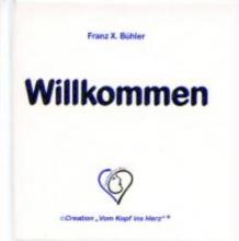 Bühler, Franz X. Herzlich Willkommen
