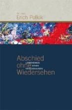 Pollok, Erich Abschied ohne Wiedersehen