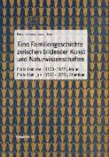 Behrends, Rainer Eine Familiengeschichte zwischen bildender Kunst und Naturwissenschaften