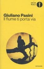 Pasini, Giuliano Il fiume ti porta via