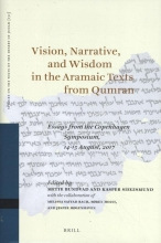 , Vision, Narrative, and Wisdom in the Aramaic Texts from Qumran