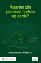 , Waartoe zijn pensioenfondsen op aarde?