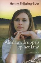 Thijssing-Boer, Henny Als dauwdruppels op het land