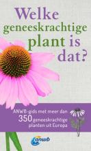 Wolfgang Hensel , Welke geneeskrachtige plant is dat? ANWB geneeskrachtige plantengids