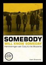 Koert Broersma , Somebody will know someday