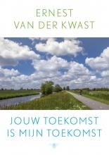 Ernest van der Kwast Jouw toekomst is mijn toekomst