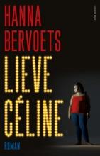 Hanna Bervoets , Lieve Céline