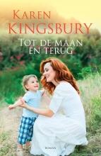 Karen  Kingsbury Tot de maan en terug