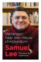 Samuel Lee , Verlangen naar een nieuw christendom