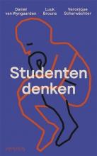 Luuk  Brouns, Veronique  Scharwächter, Daniel van Wyngaarden Studentendenken