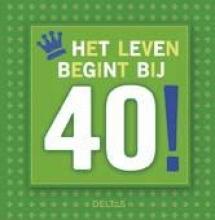 Het leven begint bij 40!