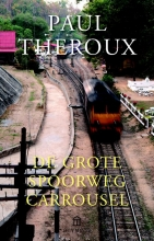 Paul Theroux , De grote spoorwegcarrousel
