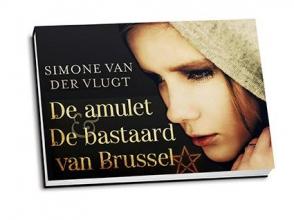 Simone van der Vlugt De amulet ; De bastaard van Brussel