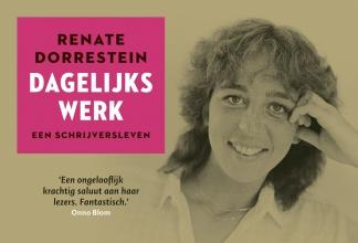 Renate Dorrestein , , Dagelijks werk