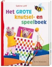 Sabine  Lohf Het grote knutsel- en speelboek
