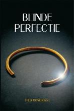 Theo  Monkhorst Blinde perfectie