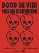 Faes, L.E.O. Dood de vier Heemskinderen!