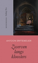 Antoon Erftemeijer , Zwerven langs kloosters