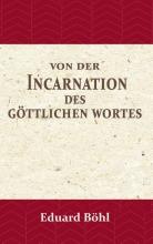 Eduard Böhl , Von der Incarnation des Göttlichen Wortes