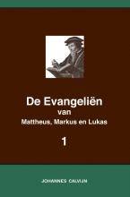 Johannes Calvijn , De Evangeliën van Mattheus, Markus en Lukas 1