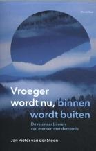 Jan Pieter van der Steen Vroeger wordt nu, binnen wordt buiten
