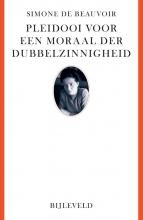 Simone de Beauvoir Pleidooi voor een moraal der dubbelzinnigheid