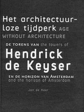 J. de Heer , Het architectuurloze tijdperk = Age without architecture