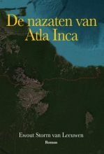 Ewout  Storm van Leeuwen De nazaten van Atla Inca