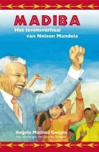 Angela  Machiel Guepin Madiba; Het levensverhaal van Nelson Mandela