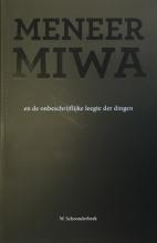 Wilco  Schoonderbeek Meneer Miwa en de onbeschrijfelijke leegte der dingen