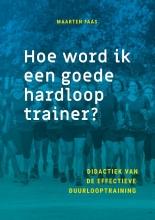 Maarten Faas , Hoe word ik een goede hardlooptrainer?