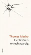 Thomas  Macho Het leven is onrechtvaardig