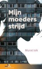 Murat Isik , Mijn moeders strijd