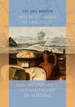 Johanna Maria van Winter , Middeleeuwers in drievoud: hun woonplaats, verwantschap en voeding