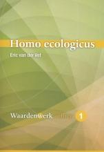 Eric van der Vet , Homo ecologicus