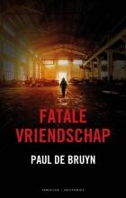 Paul De Bruyn Fatale vriendschap