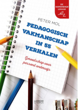 Peter Mol , Pedagogisch vakmanschap in 55 verhalen