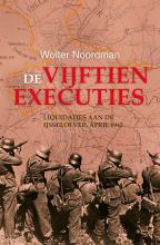 Wolter Noordman , De vijftien executies
