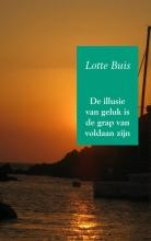 Lotte  Buis De illusie van geluk is de grap van voldaan zijn