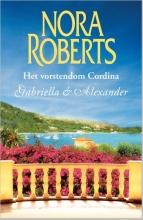 Nora  Roberts Gabriella & Alexander - Vorstendom Cordina 1 & 2
