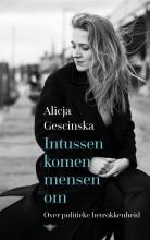 Alicja Gescinska , Intussen komen mensen om