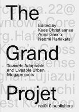 Kees  Christiaanse, Naomi  Hanakata, Anna  Gasco The Grand Projet